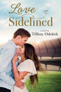 Love Sidelined by Tiffany Odekirk