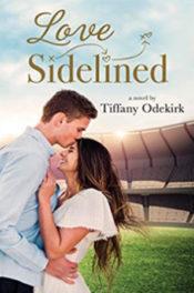 Love Sidelined by Tiffany Odekirk