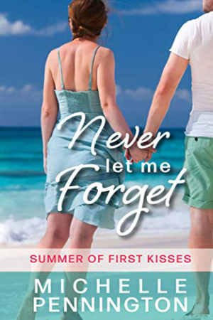 Never Let Me Forget by Michelle Pennington