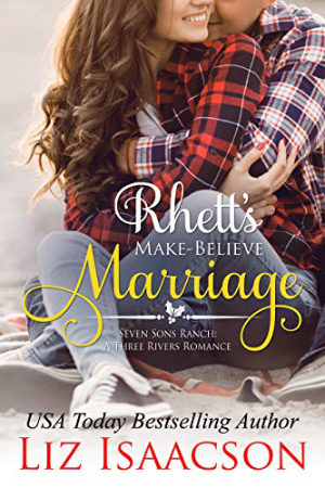 Rhett's Make-Believe Marriage by Liz Isaacson