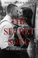 The Secret Song of the Ditch Lilies by Youngblood & Poole