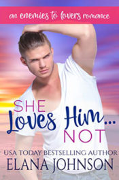 She Loves Him…Not by Elana Johnson