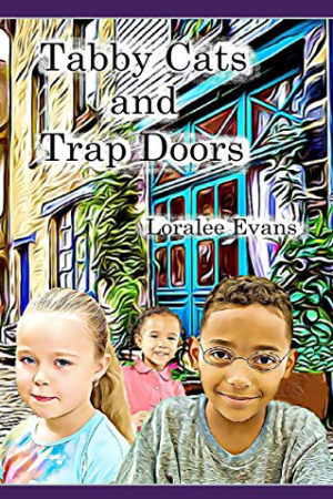 Tabby Cats and Trap Doors by Loralee Evans