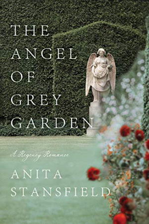 The Angel of Grey Garden by Anita Stansfield