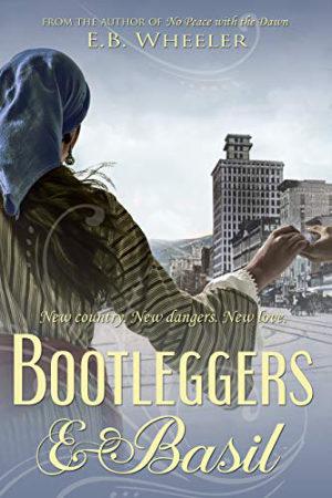 Bootleggers & Basil by E.B. Wheeler