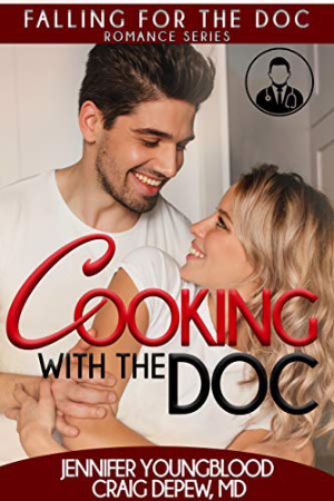 Cooking With the Doc by Jennifer Youngblood and Craig Depew