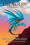Dragon (If You Couldn't Tell) by Brynne Nelson
