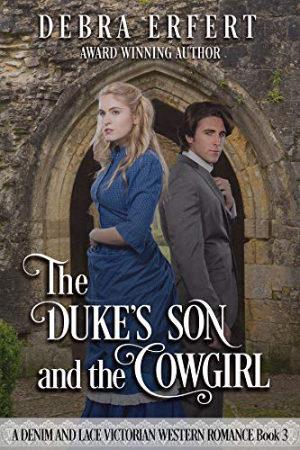 The Duke's Son and the Cowgirl by Debra Erfert