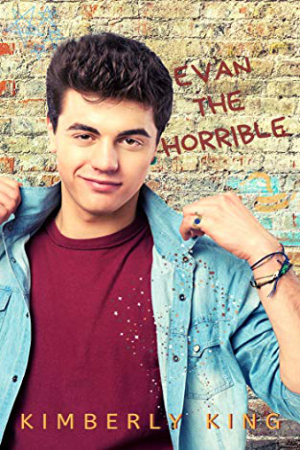 Evan the Horrible by Kimberly King