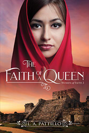 The Faith of a Queen by L.A. Pattillo