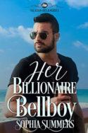 Her Billionaire Bellboy by Sophia Summers