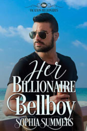 Her Billionaire Bellboy by Sophia Summers
