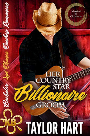 Her Country Star Billionaire Groom by Taylor Hart
