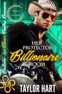 Her Protector Billionaire Groom by Taylor Hart