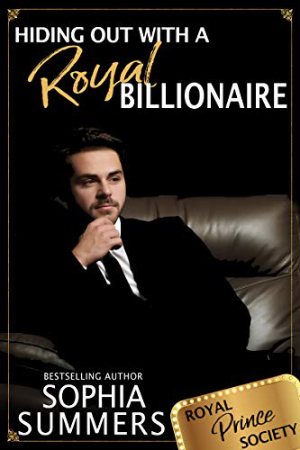 Hiding out with a Royal Billionaire by Sophia Summers