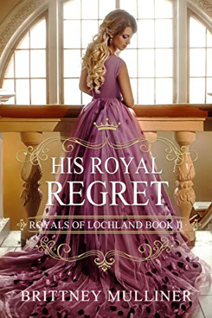 His Royal Regret by Brittney Mulliner