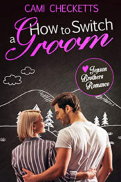 How to Switch a Groom by Cami Checketts