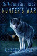 Wolfborne Saga: Hunter's War by Cheree Alsop