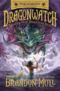 Dragonwatch: Master of the Phantom Isle by Brandon Mull