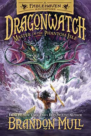 Dragonwatch: Master of the Phantom Isle by Brandon Mull