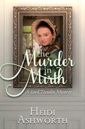 The Murder in Mirth by Heidi Ashworth