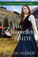 The Prospector's Bride by Jaclyn Hardy
