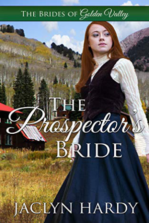 The Prospector's Bride by Jaclyn Hardy