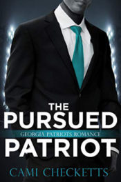 The Pursued Patriot by Cami Checketts