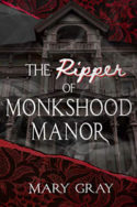 The Ripper of Monkshood Manor by Mary Gray