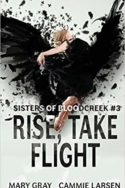 Rise, Take Flight by Mary Gray and Cami Larsen