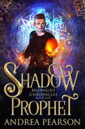 Midnight Chronicles: Shadow Prophet by Andrea Pearson