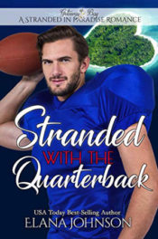 Stranded with the Quarterback by Elana Johnson