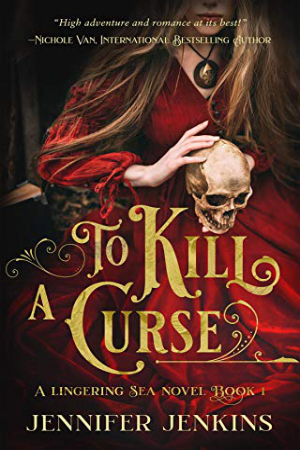 To Kill a Curse by Jennifer Jenkins