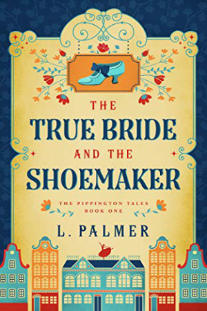 The True Bride and the Shoemaker by L. Palmer