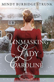 Unmasking Lady Caroline by Mindy Burbidge Strunk