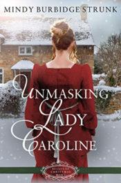 Unmasking Lady Caroline by Mindy Burbidge Strunk