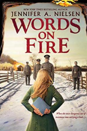 Words on Fire by Jennifer A. Nielsen