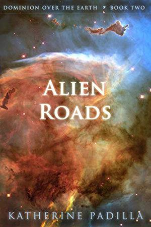 Alien Roads by Katherine Padilla