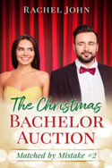 The Christmas Bachelor Auction by Rachel John
