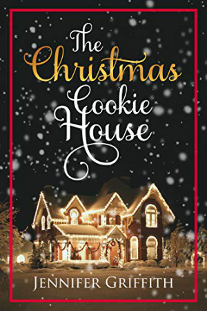 The Christmas Cookie House by Jennifer Griffith