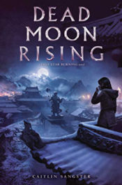 Dead Moon Rising by Caitlin Sangster