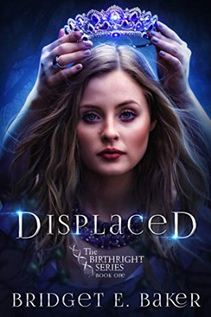 Birthright: Displaced by Bridget E. Baker