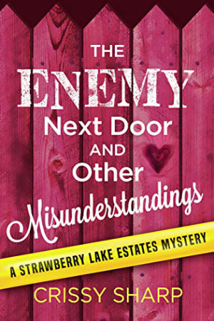 The Enemy Next Door and Other Misunderstandings by Crissy Sharp