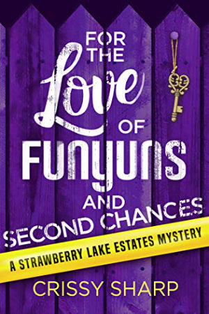 For the Love of Funyuns and Second Chances by Crissy Sharp