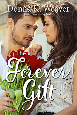 The Forever Gift by Donna K. Weaver