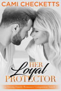Her Loyal Protector by Cami Checketts