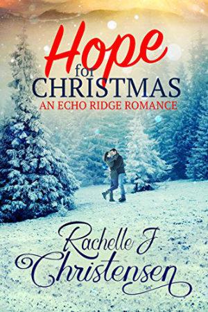 Hope for Christmas by Rachelle J. Christensen