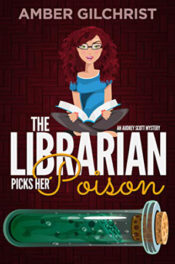The Librarian Picks Her Poison by Amber Gilchrist