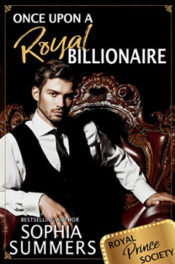 Once Upon a Royal Billionaire by Sophia Summers
