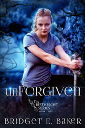 unForgiven by Bridget E. Baker